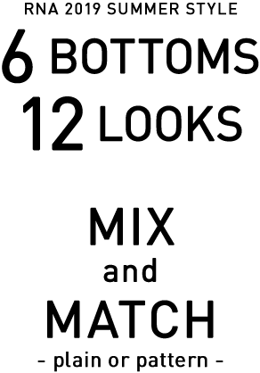 RNA 2019 SUMMER STYLE MIX and MATCH